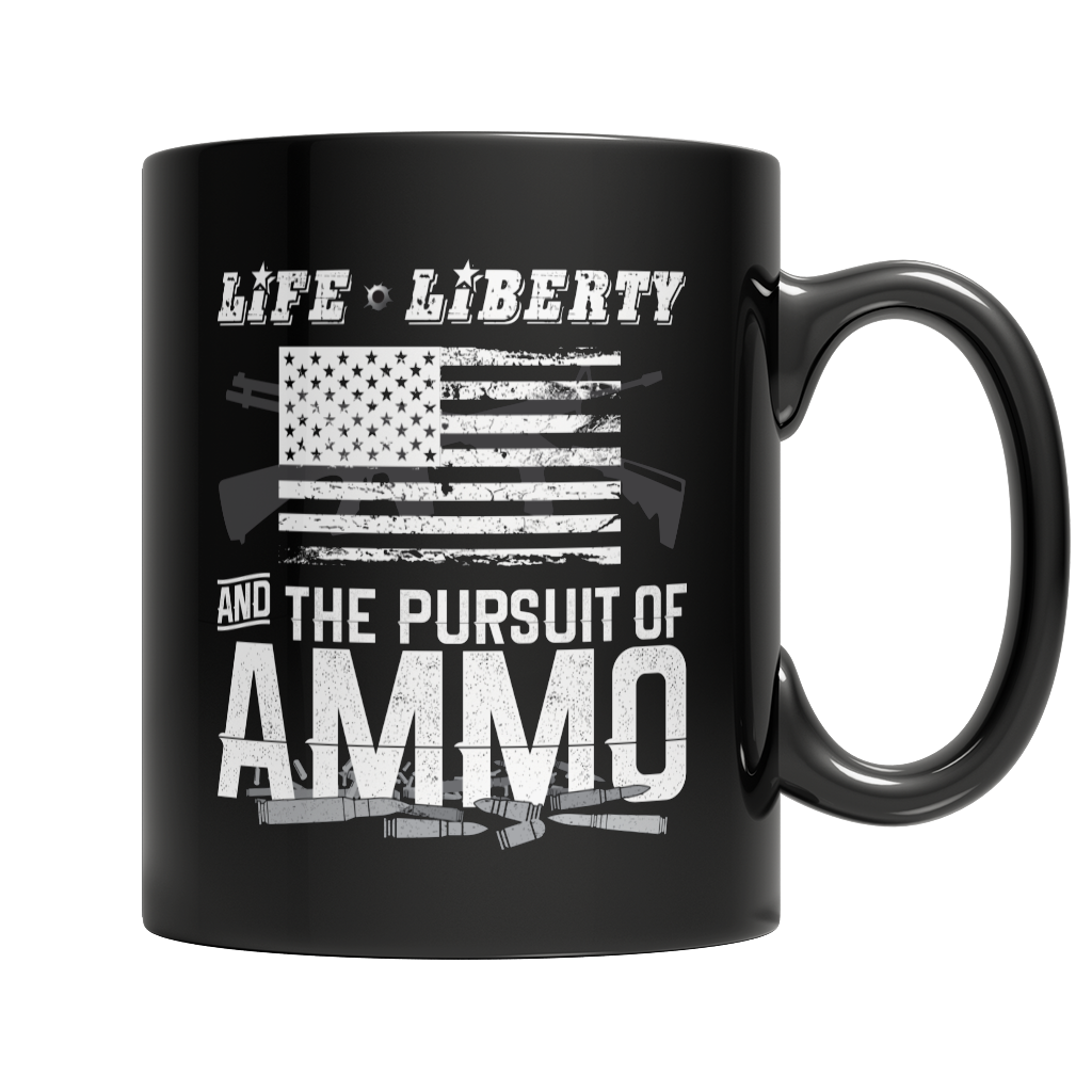 Life Liberty and the Pursuit of Ammo