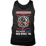 Firefighters because cops need heroes too
