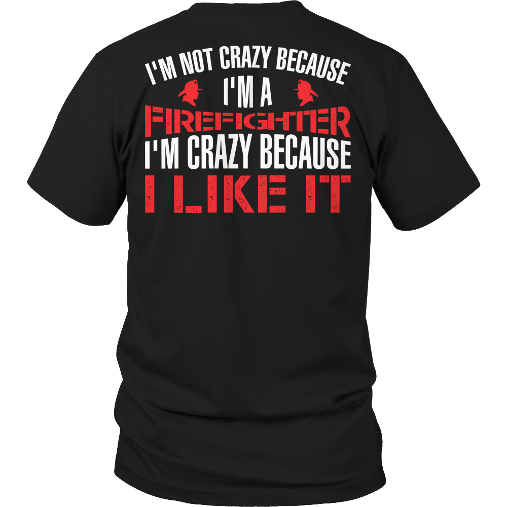I'm Not Crazy Firefighter