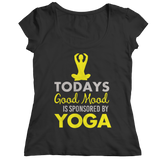 Today's Good Mood Is Sponsored By Yoga Black Ladies Shirt