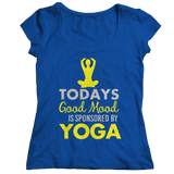Today's Good Mood Is Sponsored By Yoga Royal Blue Ladies Shirt