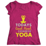 Today's Good Mood Is Sponsored By Yoga Pink Ladies Shirt