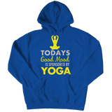Today's Good Mood Is Sponsored By Yoga Royal Blue Hoodie