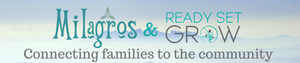 Milagros and Ready Set Grow are committed to providing connections for families with new babies! Click to find out more.
