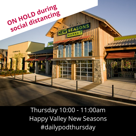ON HOLD: Support Group ~ Daily Pod Thursday with ItsaBelly at Happy Valley New Seasons