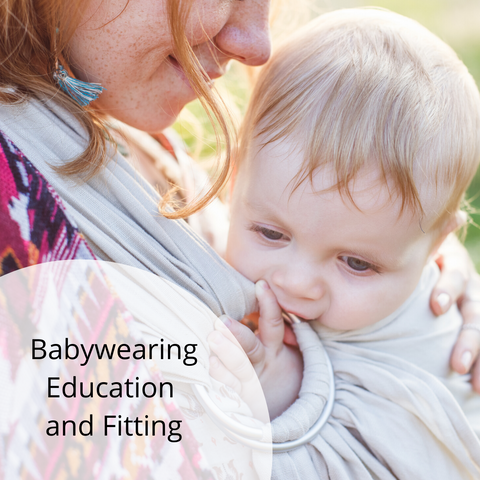 Babywearing ~ Personalized Education and Fitting