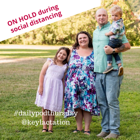 ON HOLD Support Group ~ Daily Pod Thursday with Key Lactation