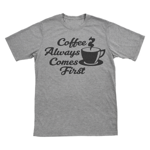 Coffee Always Comes First