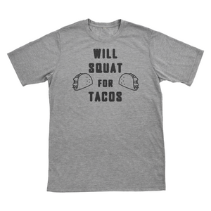 Will Squat For Tacos