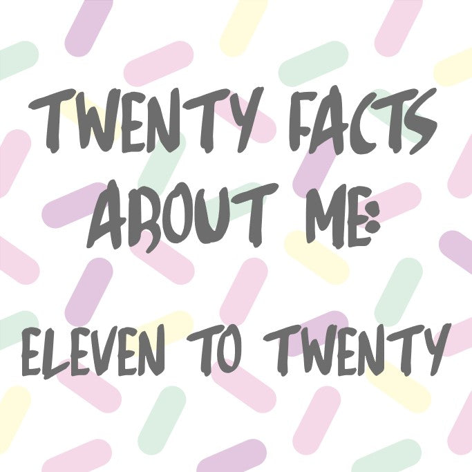 Twenty Facts About Me [Part 02]
