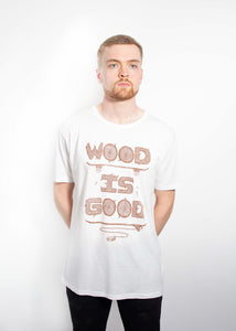 Wood is Good T-Shirt - White