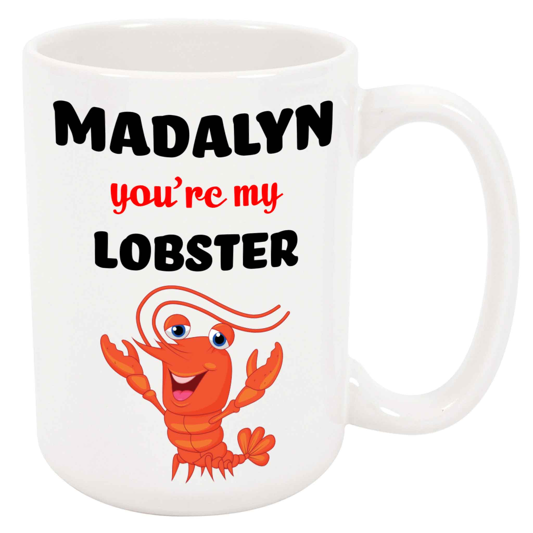 Madalyn - You're My Lobster - White Mug (15 Ounce)