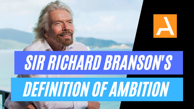 Sir Richard Branson's Definition Of Ambition