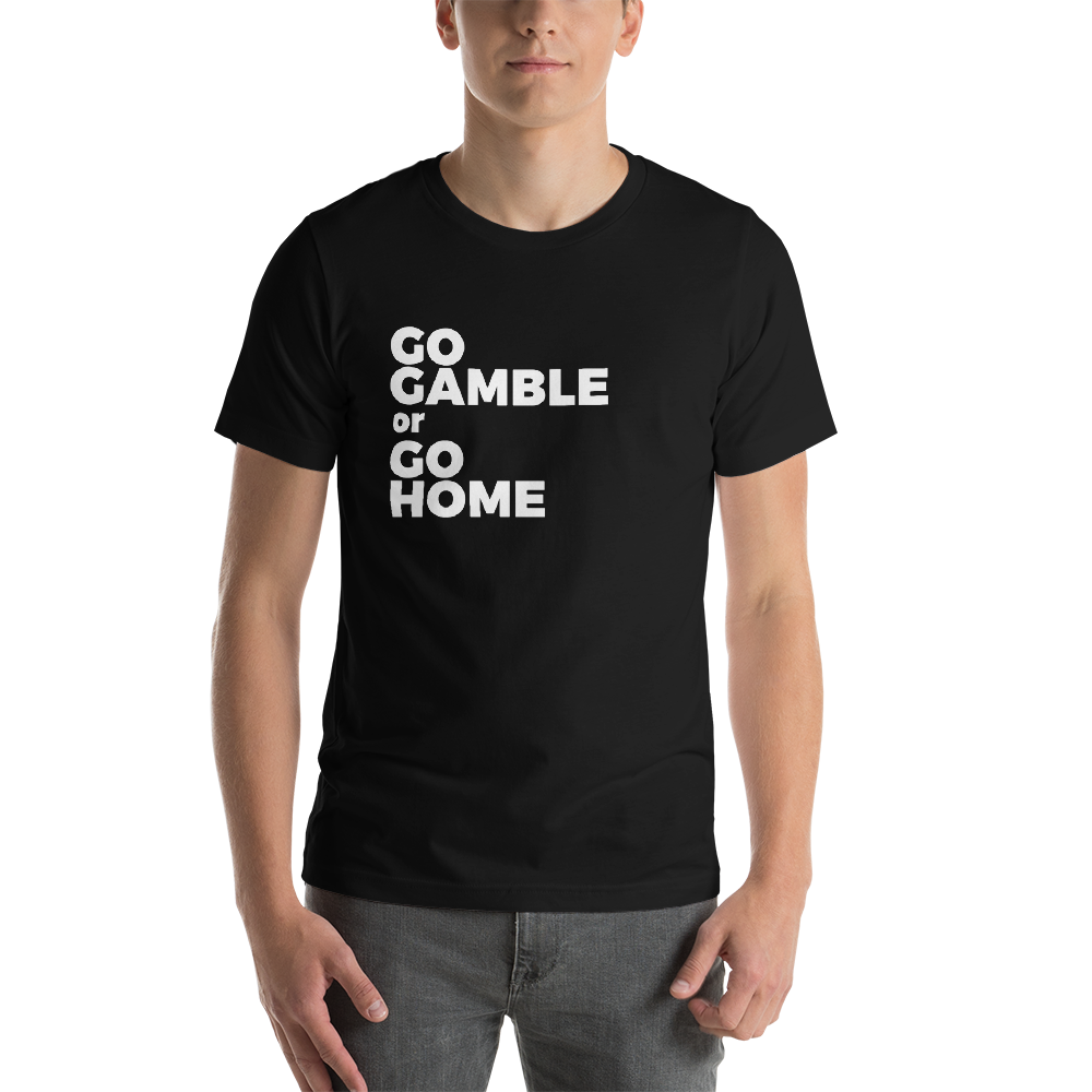black go gamble or go home t-shirt