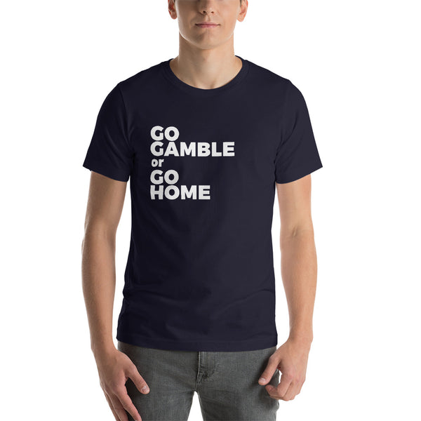 navy go gamble or go home t-shirt