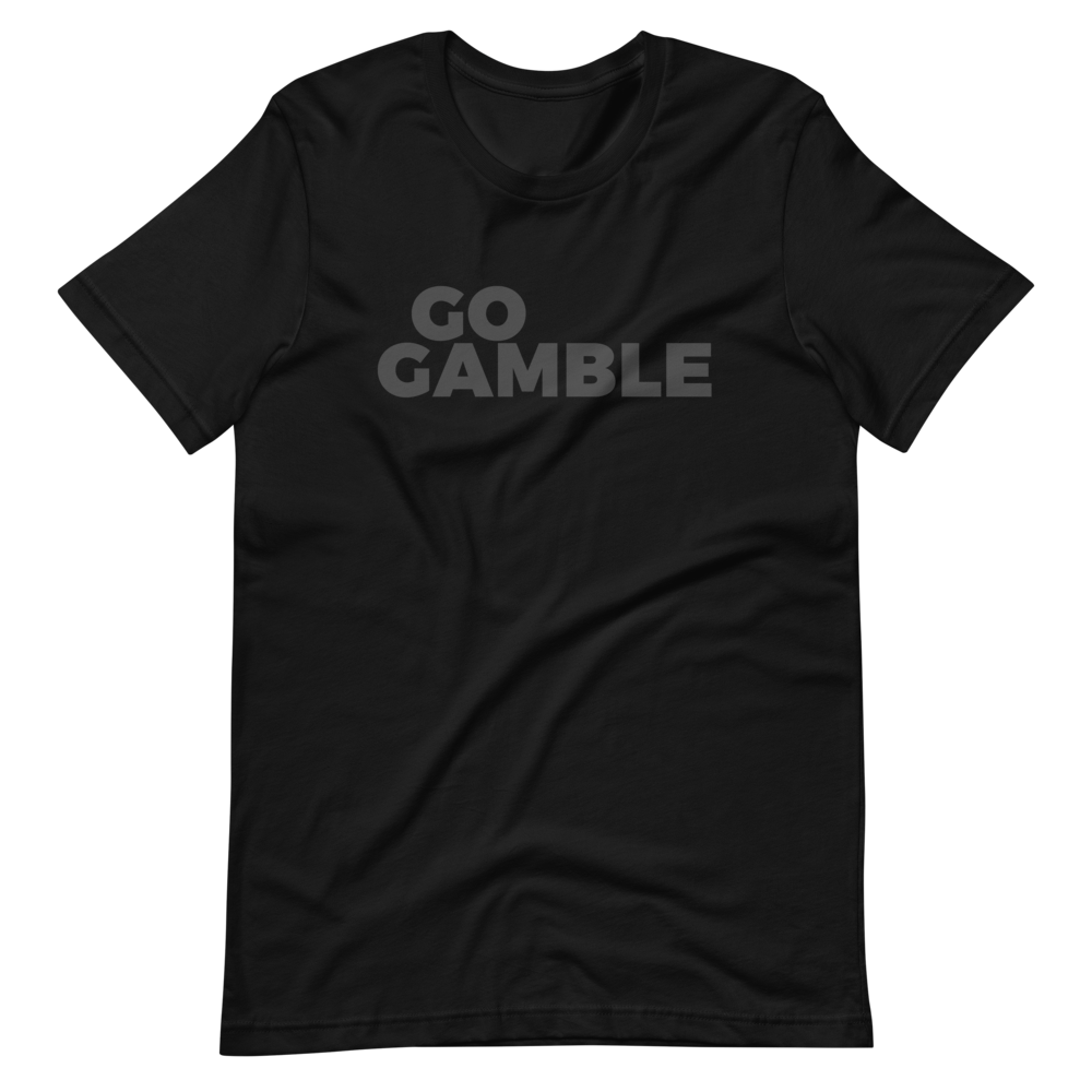 Stealth Mode Go Gamble T-Shirt