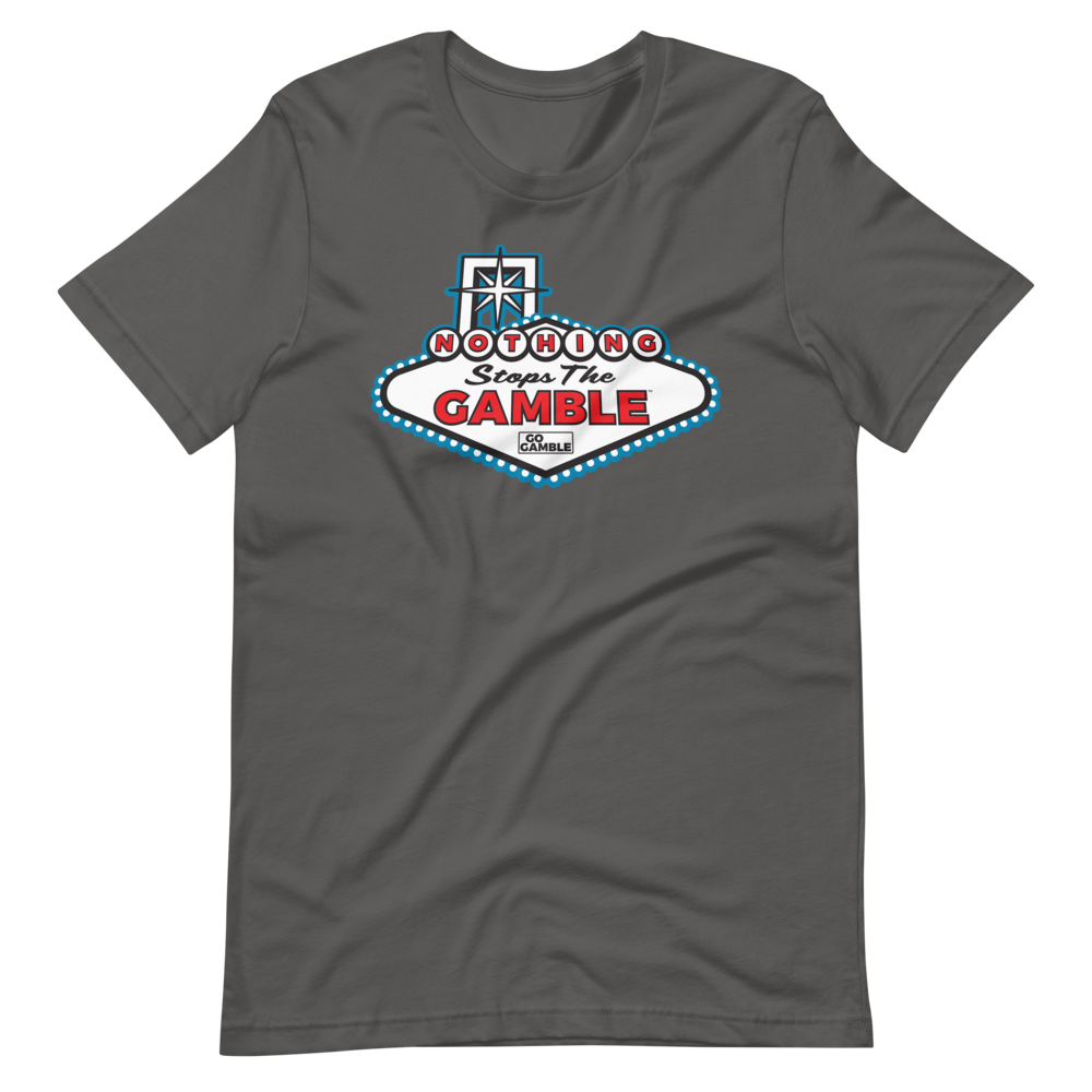 Nothing Stops the Gamble T-Shirt-Blue Version