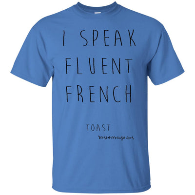 I Speak Fluent French Toast Light T-shirts