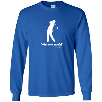 Who's Your Caddy Long Sleeve Dark T-shirts