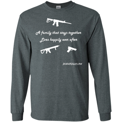 A Family That Stays Together Lives Happily Ever After Long Sleeve T-Shirt