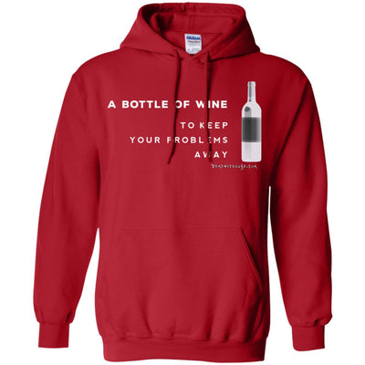 A Bottle Of Wine To Keep Your Problems Away Hoodies