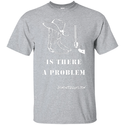 Is There A Problem Short Sleeve Tshirt