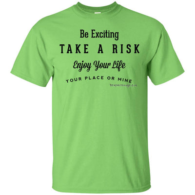 Take a Risk LIght T-shirt