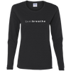 G540L Gildan Ladies' Cotton LS T-Shirt I Just Breathe Original Logo