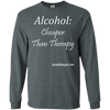 Alcohol: Cheaper Than Therapy Long Sleeve T-shirt