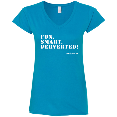 Fun Smart Perverted Ladies' Fitted Softstyle 4.5 oz V-Neck T-Shirt