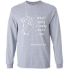 What? Sorry I Really Don't Care Long Sleeve T-shirt