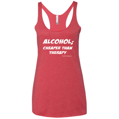 Alcohol Cheaper Than Therapy Racerback Tank T-shirts