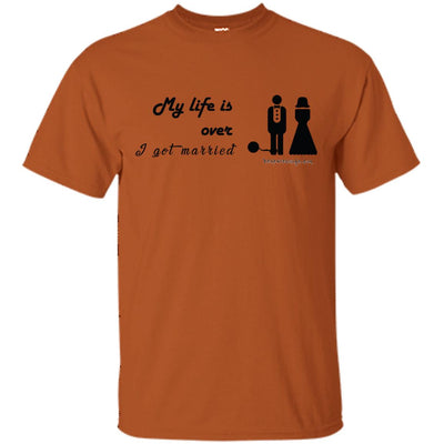 My Life Is Over Light T-shirt