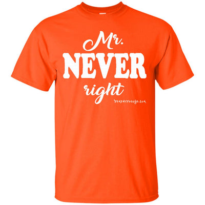 Mr Never Right Dark T-shirts