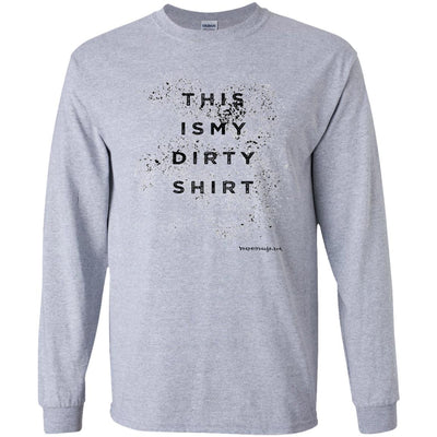 This Is My Dirty Shirt Long Sleeve Light T-Shirts