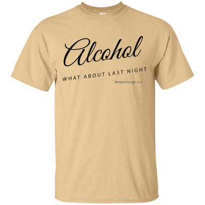Alcohol  What About Last Night Light T-shirts