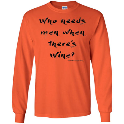 Who Needs Men When There's Wine Long Sleeve Light T-shirts