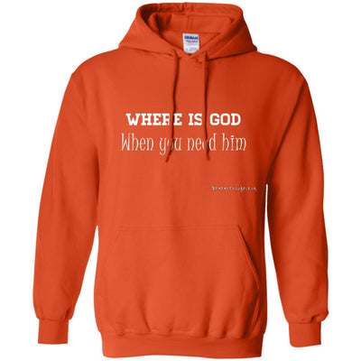 Where is God When You Need Him Hoodies