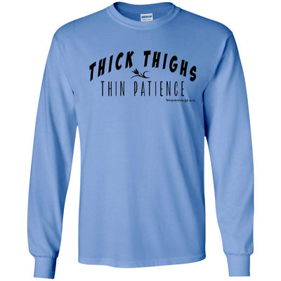 Thick Thighs And Thin Patience Long Sleeve Light T-Shirts
