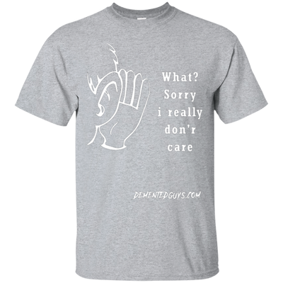 What Sorry I Really Dont Care Short Sleeve Tshirt
