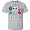 Girls Just Want To Have Wine Short Sleeve T-Shirt