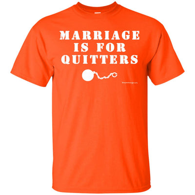 Marriage Is For Quitters Dark T-shirts