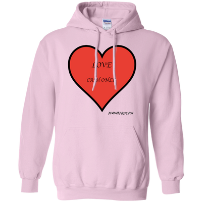 Love Cash Only Pullover Hoodie 8 oz.