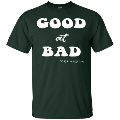 Good At Bad Dark T-shirts