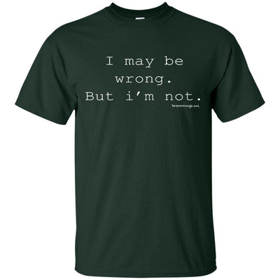 I Maybe Wrong But I'm Not Dark T-shirt