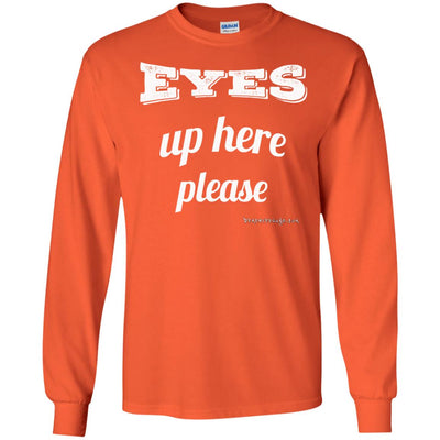Eyes Up Here Long Sleeve Dark T-shirts