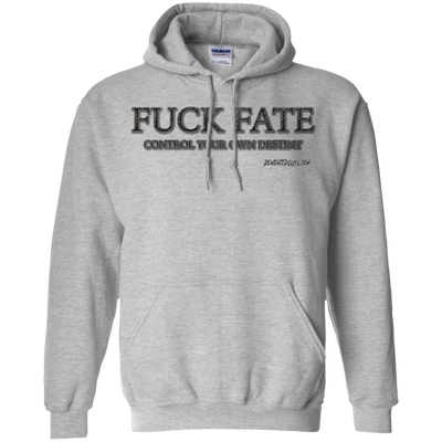 Fuck Fate Control Your Own Destiny Pullover Hoodie 8 oz.