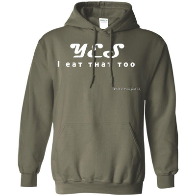 Yes I Eat That Too Hoodies