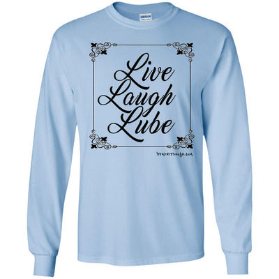 Live Laugh Lube Long Sleeve Light T-Shirts