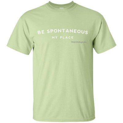 Be Spontaneous My Place Dark T-shirt